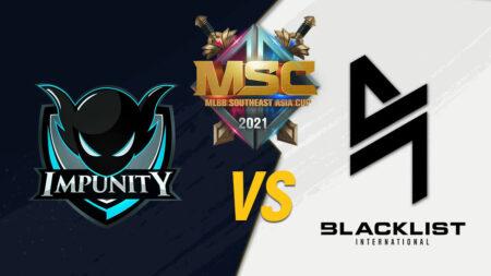 Impunity KH vs Blacklist International MSC 2021